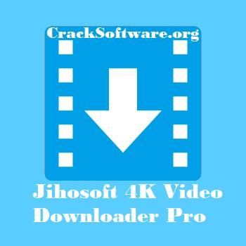 Jihosoft 4K Video Downloader Pro 2.7.34.0 Crack Full Activation Key