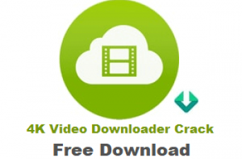 4K Video Downloader Crack with License Key Free Download