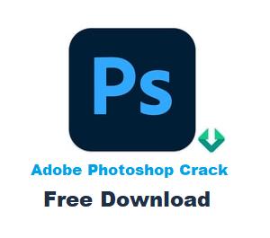 Adobe Photoshop Crack Full Version Free Download