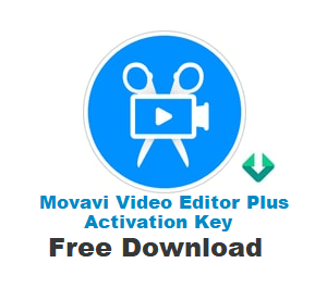 Movavi Video Editor Activation Key Plus Crack Free Download